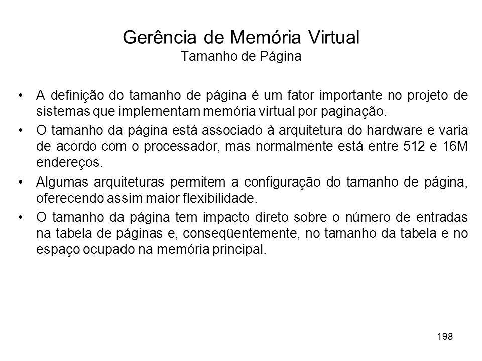 A definição do tamanho de página é um fator importante no projeto de sistemas que implementam memória virtual por paginação. O tamanho da página está