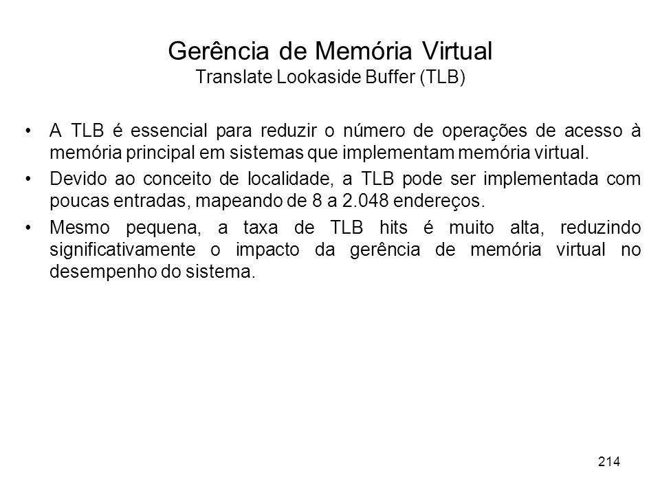 A TLB é essencial para reduzir o número de operações de acesso à memória principal em sistemas que implementam memória virtual. Devido ao conceito de
