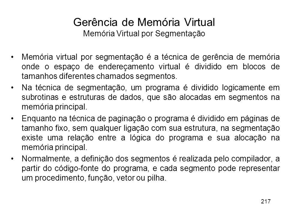 Memória virtual por segmentação é a técnica de gerência de memória onde o espaço de endereçamento virtual é dividido em blocos de tamanhos diferentes