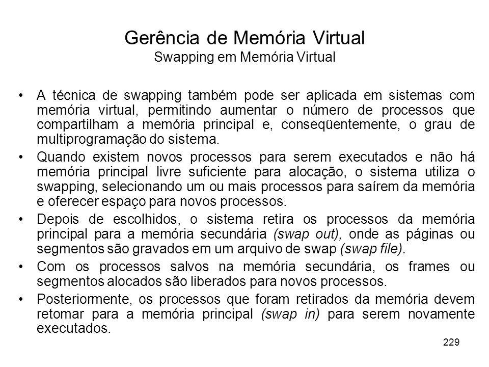 A técnica de swapping também pode ser aplicada em sistemas com memória virtual, permitindo aumentar o número de processos que compartilham a memória p