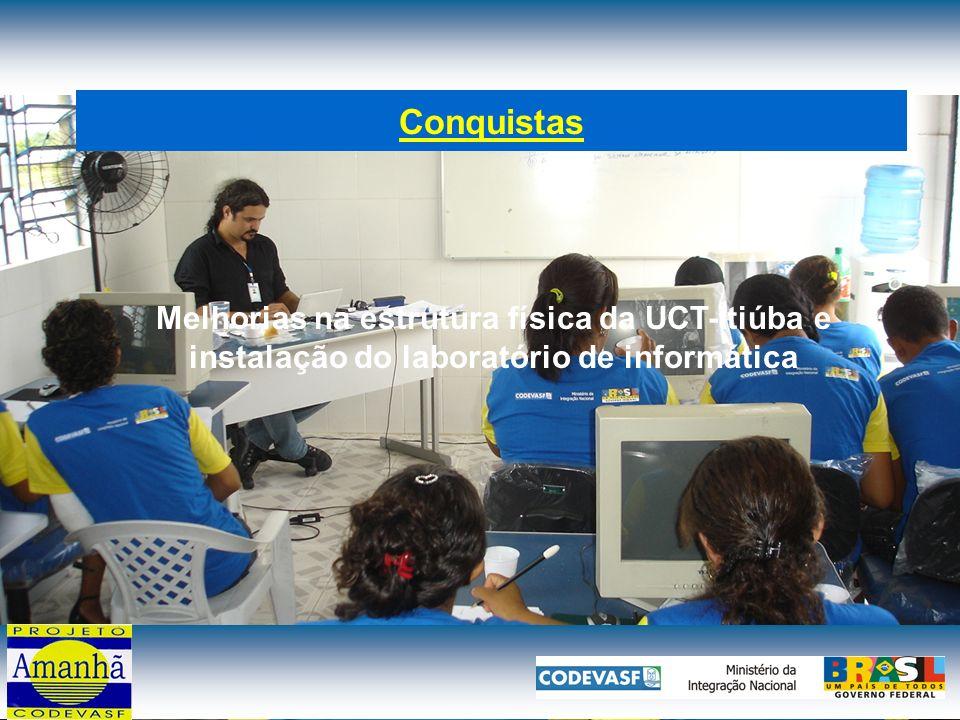 Conquistas Melhorias na estrutura física da UCT-Itiúba e instalação do laboratório de informática
