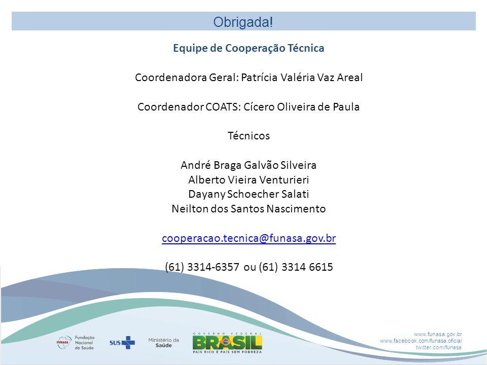 www.funasa.gov.br www.facebook.com/funasa.oficial twitter.com/funasa Obrigada.