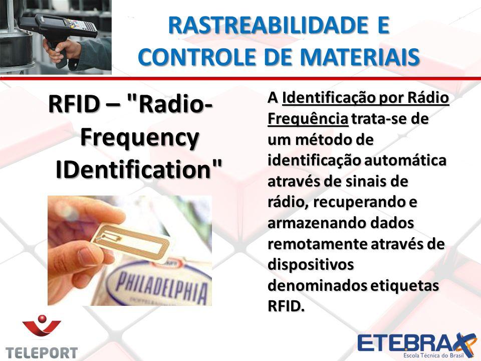 RASTREABILIDADE E CONTROLE DE MATERIAIS RFID –