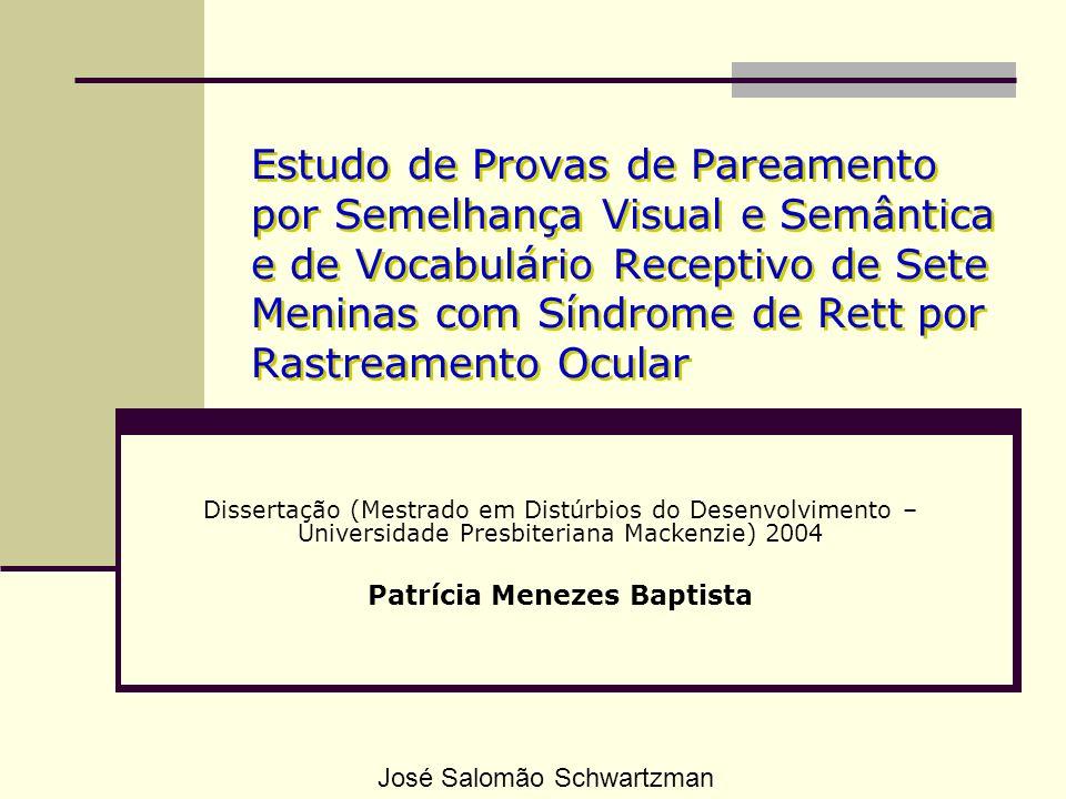 Estudo de Provas de Pareamento por Semelhança Visual e Semântica e de Vocabulário Receptivo de Sete Meninas com Síndrome de Rett por Rastreamento Ocul