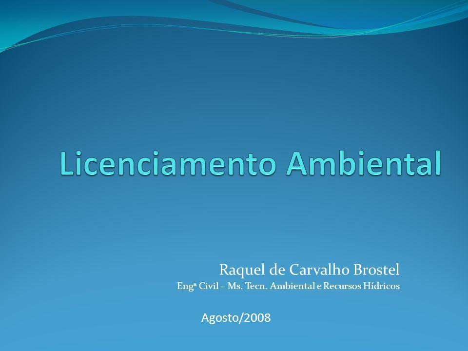 Licenciamento Ambiental Atividades e empreendimentos passíveis de licenciamento ambiental - ANEXO I da Resol.