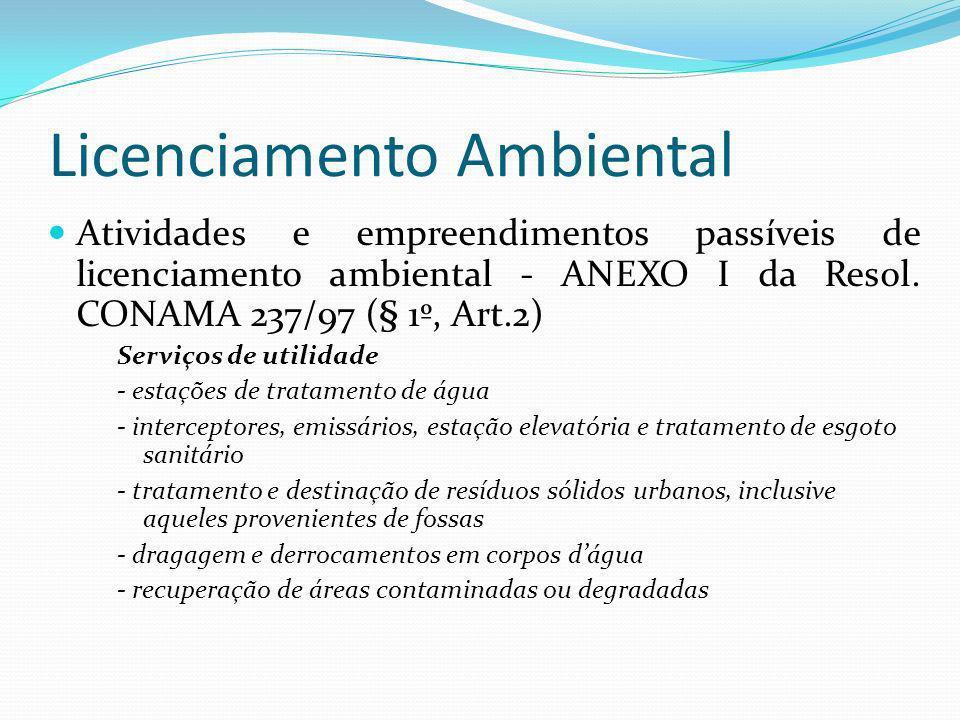 Licenciamento Ambiental Atividades e empreendimentos passíveis de licenciamento ambiental - ANEXO I da Resol. CONAMA 237/97 (§ 1º, Art.2) Serviços de