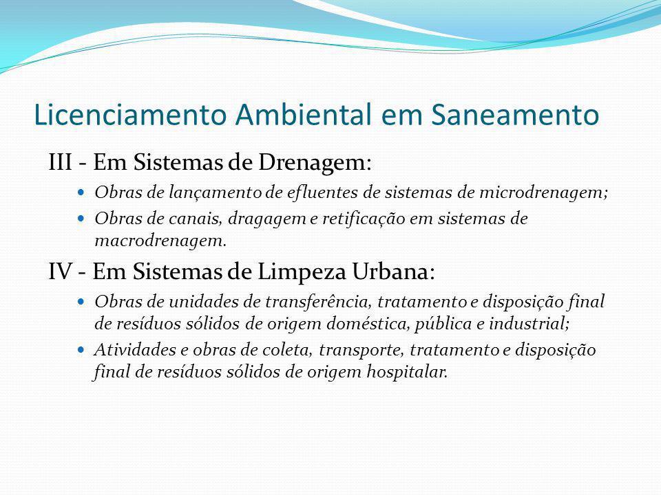 Licenciamento Ambiental em Saneamento III - Em Sistemas de Drenagem: Obras de lançamento de efluentes de sistemas de microdrenagem; Obras de canais, d