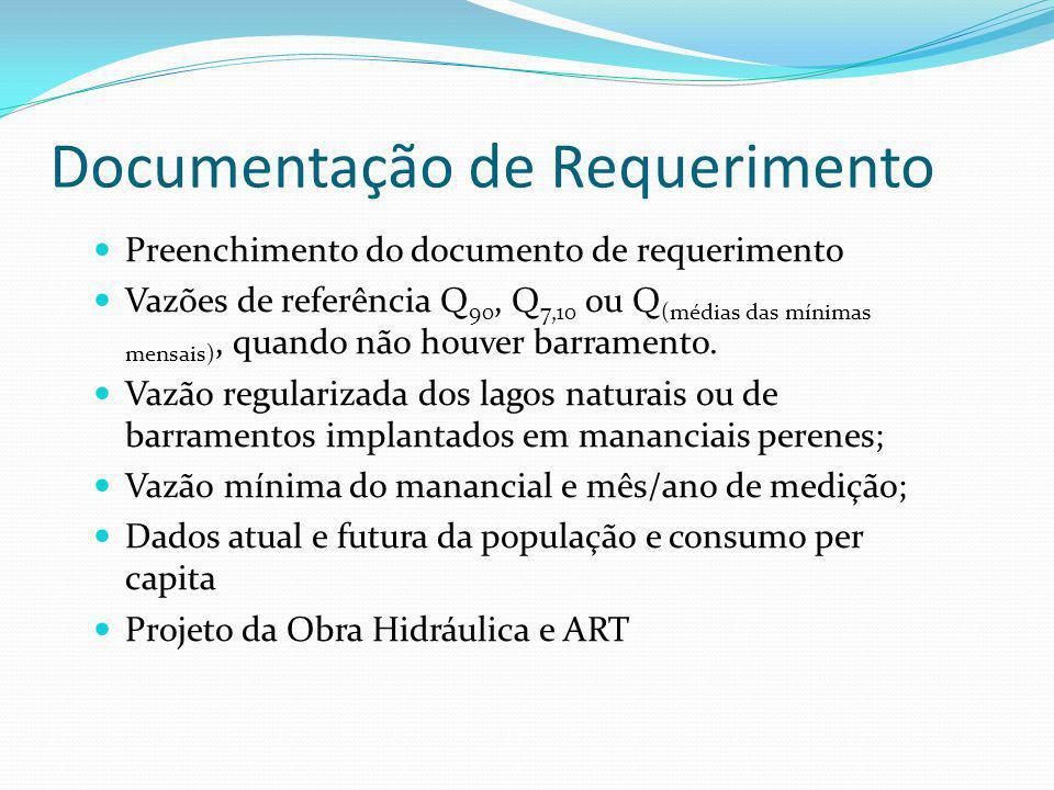 Documentação de Requerimento Preenchimento do documento de requerimento Vazões de referência Q 90, Q 7,10 ou Q (médias das mínimas mensais), quando nã