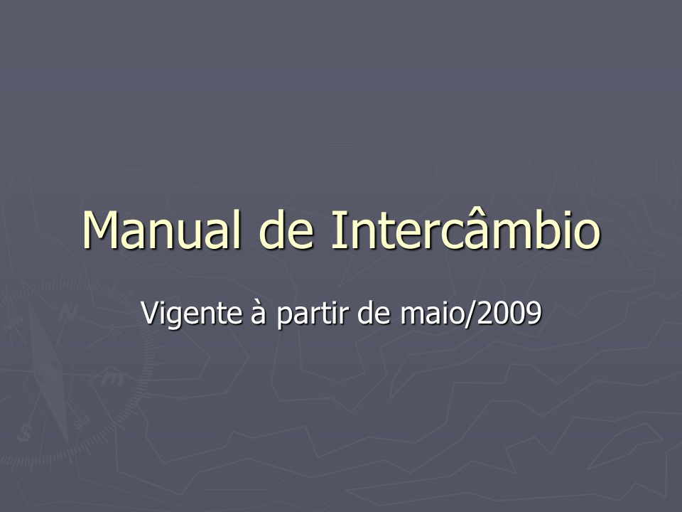 Manual de Intercâmbio Vigente à partir de maio/2009