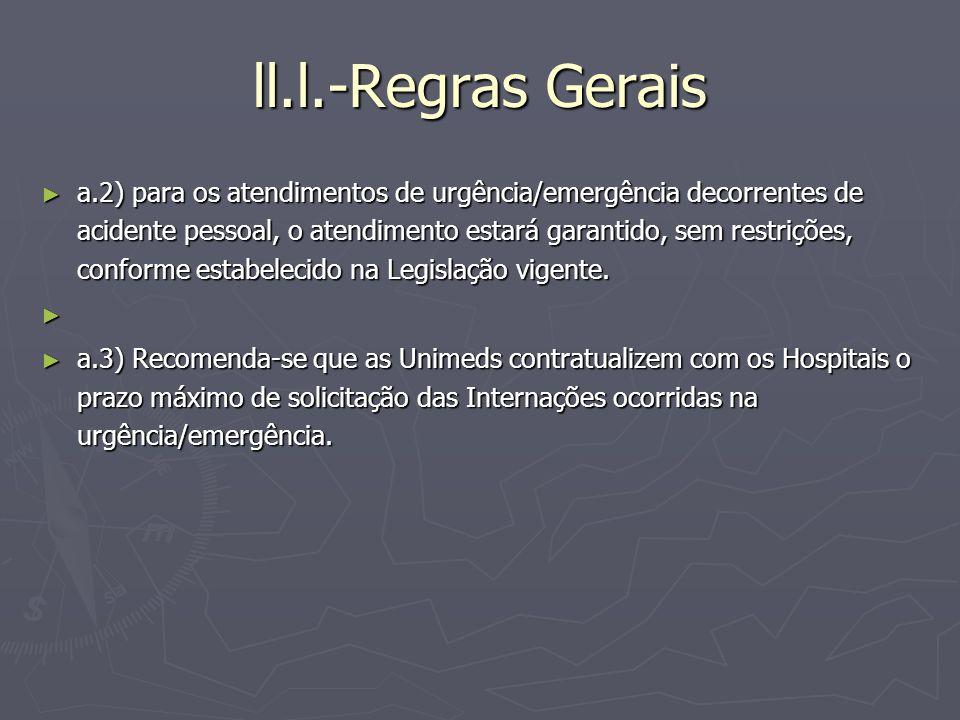 ll.l.-Regras Gerais a.2) para os atendimentos de urgência/emergência decorrentes de acidente pessoal, o atendimento estará garantido, sem restrições,