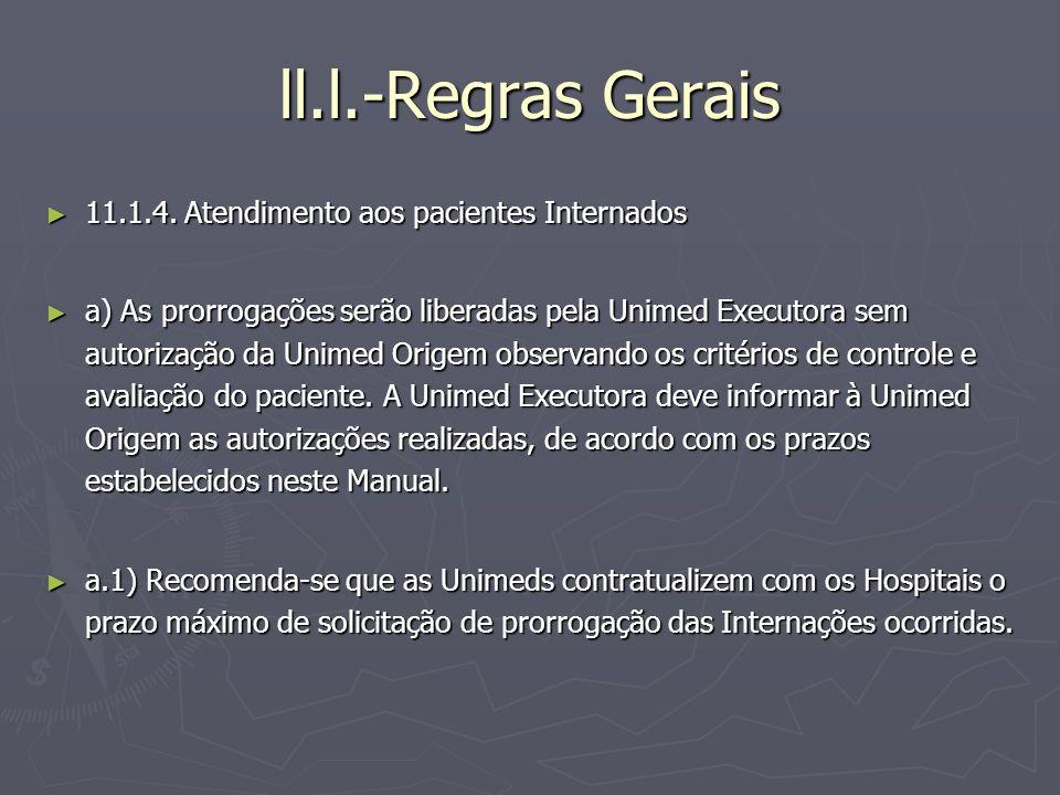 ll.l.-Regras Gerais 11.1.4. Atendimento aos pacientes Internados 11.1.4. Atendimento aos pacientes Internados a) As prorrogações serão liberadas pela