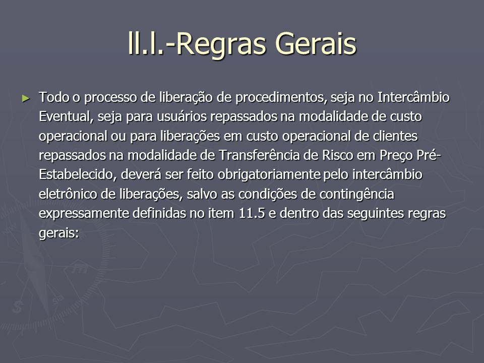 ll.l.-Regras Gerais Todo o processo de liberação de procedimentos, seja no Intercâmbio Eventual, seja para usuários repassados na modalidade de custo