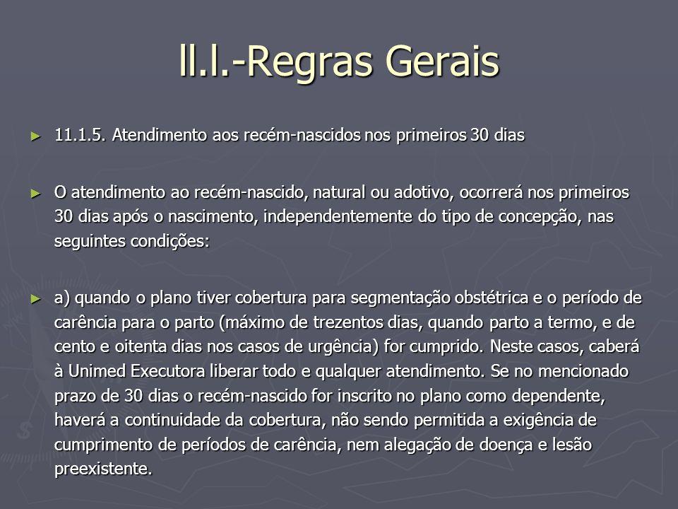 ll.l.-Regras Gerais 11.1.5. Atendimento aos recém-nascidos nos primeiros 30 dias 11.1.5. Atendimento aos recém-nascidos nos primeiros 30 dias O atendi