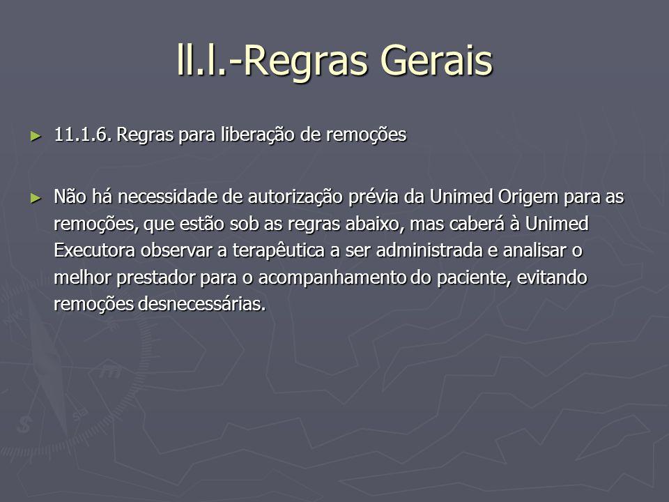 ll.l.-Regras Gerais 11.1.6. Regras para liberação de remoções 11.1.6. Regras para liberação de remoções Não há necessidade de autorização prévia da Un