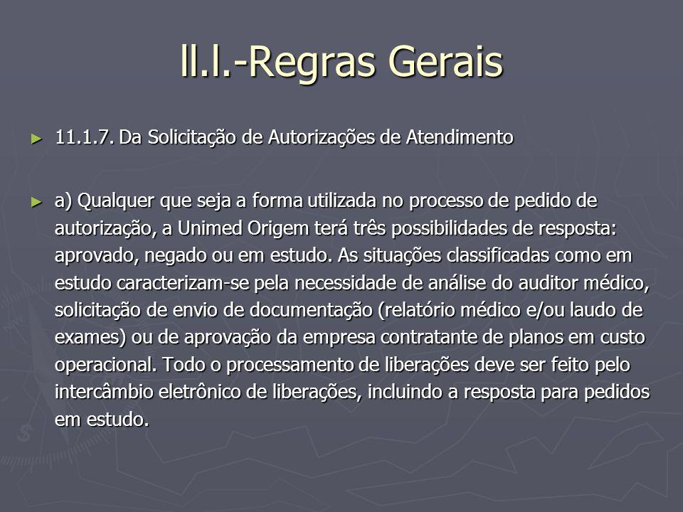 ll.l.-Regras Gerais 11.1.7. Da Solicitação de Autorizações de Atendimento 11.1.7. Da Solicitação de Autorizações de Atendimento a) Qualquer que seja a
