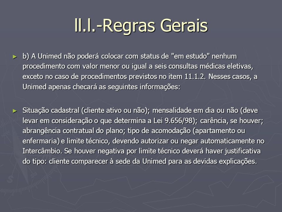 ll.l.-Regras Gerais b) A Unimed não poderá colocar com status de