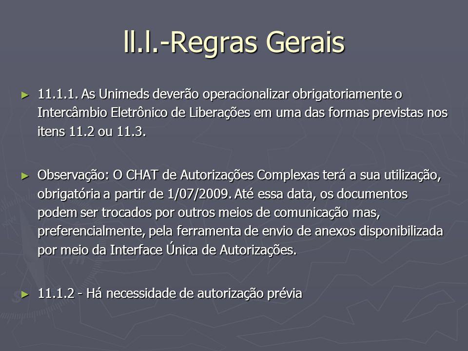 ll.l.-Regras Gerais 11.1.1. As Unimeds deverão operacionalizar obrigatoriamente o Intercâmbio Eletrônico de Liberações em uma das formas previstas nos