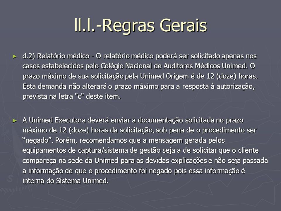 ll.l.-Regras Gerais d.2) Relatório médico - O relatório médico poderá ser solicitado apenas nos casos estabelecidos pelo Colégio Nacional de Auditores