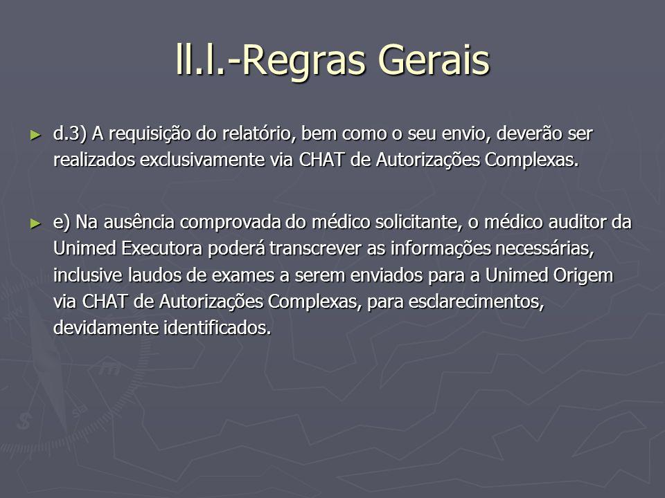 ll.l.-Regras Gerais d.3) A requisição do relatório, bem como o seu envio, deverão ser realizados exclusivamente via CHAT de Autorizações Complexas. d.