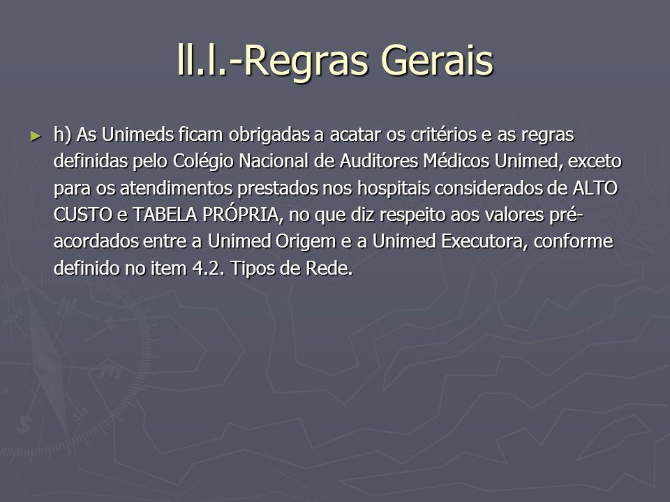 ll.l.-Regras Gerais h) As Unimeds ficam obrigadas a acatar os critérios e as regras definidas pelo Colégio Nacional de Auditores Médicos Unimed, excet
