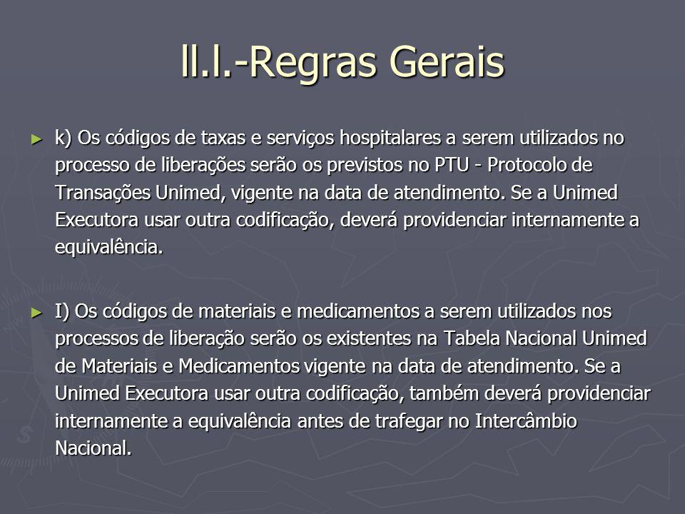 ll.l.-Regras Gerais k) Os códigos de taxas e serviços hospitalares a serem utilizados no processo de liberações serão os previstos no PTU - Protocolo