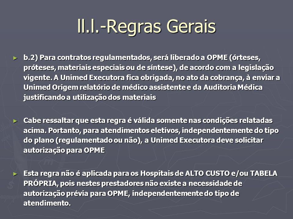 ll.l.-Regras Gerais b.2) Para contratos regulamentados, será liberado a OPME (órteses, próteses, materiais especiais ou de síntese), de acordo com a l