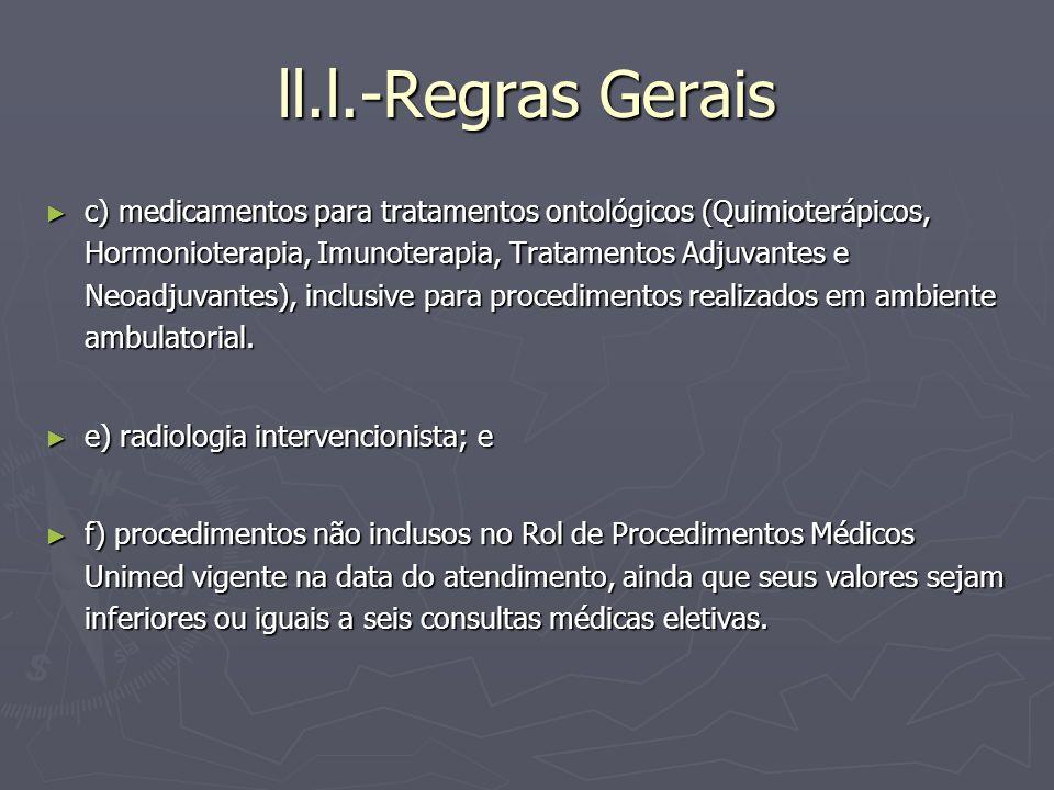 ll.l.-Regras Gerais c) medicamentos para tratamentos ontológicos (Quimioterápicos, Hormonioterapia, Imunoterapia, Tratamentos Adjuvantes e Neoadjuvant