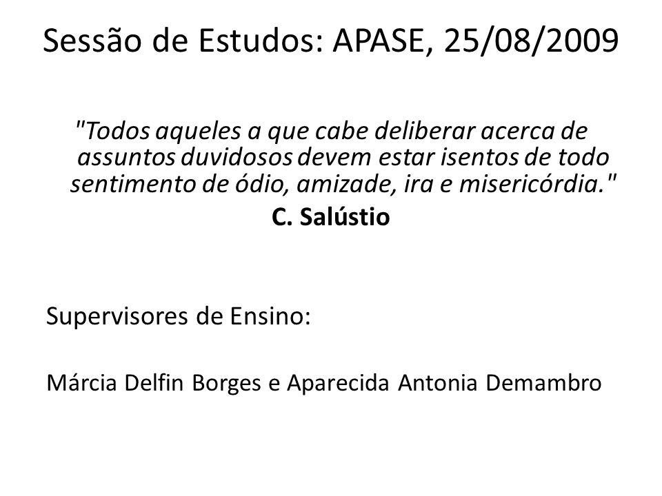 Sessão de Estudos: APASE, 25/08/2009