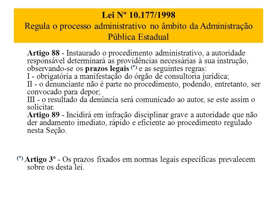 Lei Nº 10.177/1998 Regula o processo administrativo no âmbito da Administração Pública Estadual (*) Artigo 88 - Instaurado o procedimento administrati