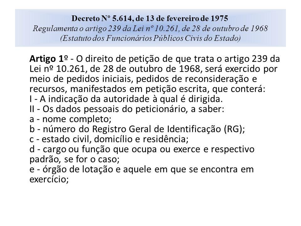Decreto Nº 5.614, de 13 de fevereiro de 1975 Regulamenta o artigo 239 da Lei nº 10.261, de 28 de outubro de 1968 (Estatuto dos Funcionários Públicos C