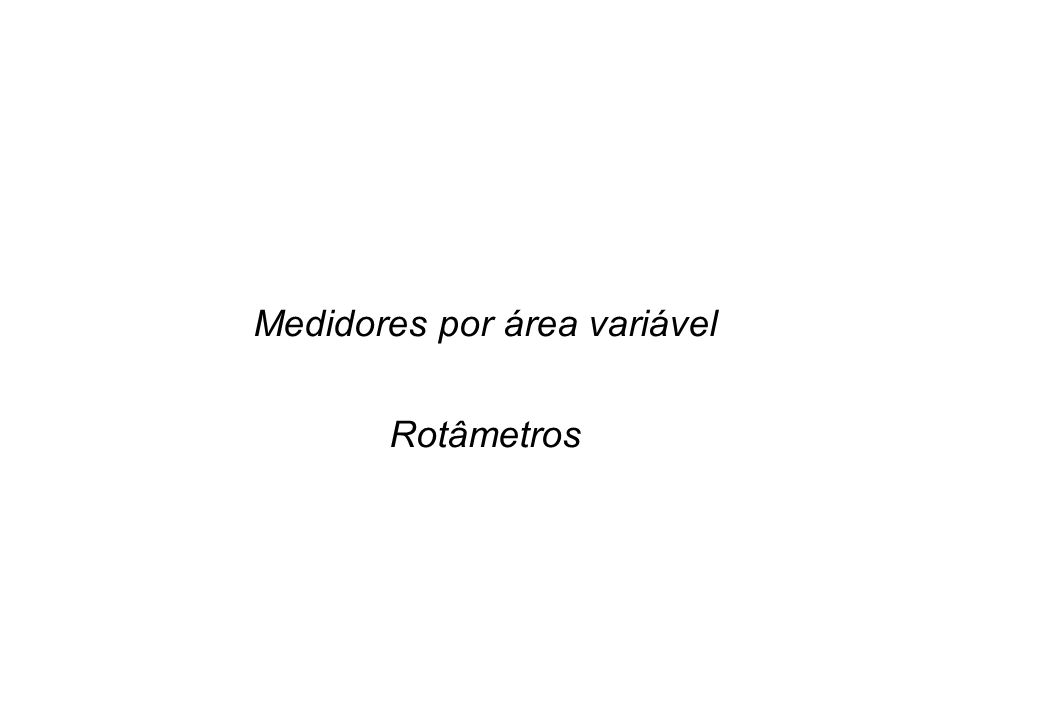 Medidores por área variável Rotâmetros