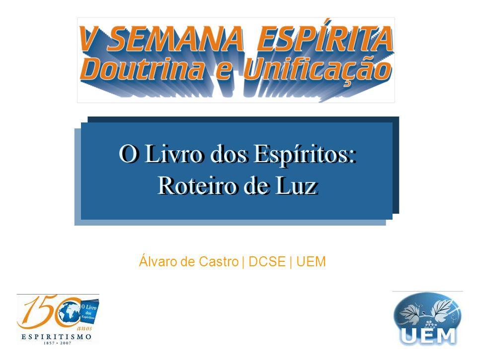 O Livro dos Espíritos: Roteiro de Luz Álvaro de Castro | DCSE | UEM