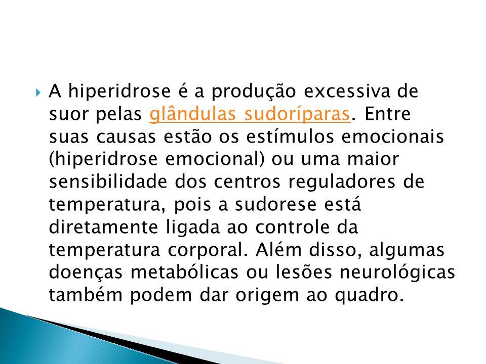 A hiperidrose é a produção excessiva de suor pelas glândulas sudoríparas. Entre suas causas estão os estímulos emocionais (hiperidrose emocional) ou u