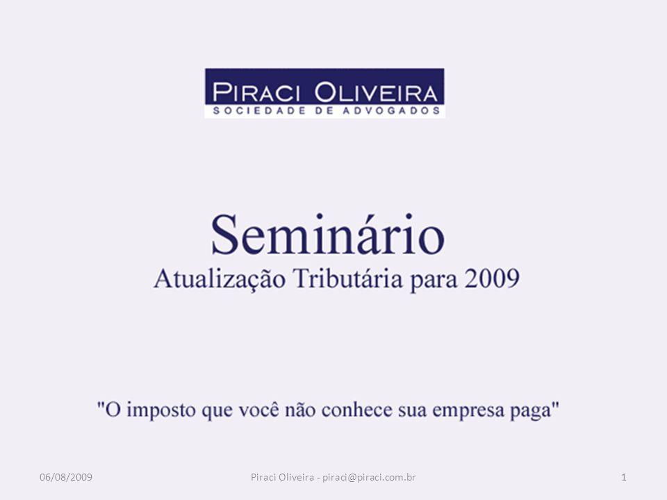 6 – Nota Fiscal Digital – NF-E Graficamente Pedido NF-e 05/08/2009111 NF-e – Web DANFE – com mercadoria Piraci Oliveira - piraci@piraci.com.br