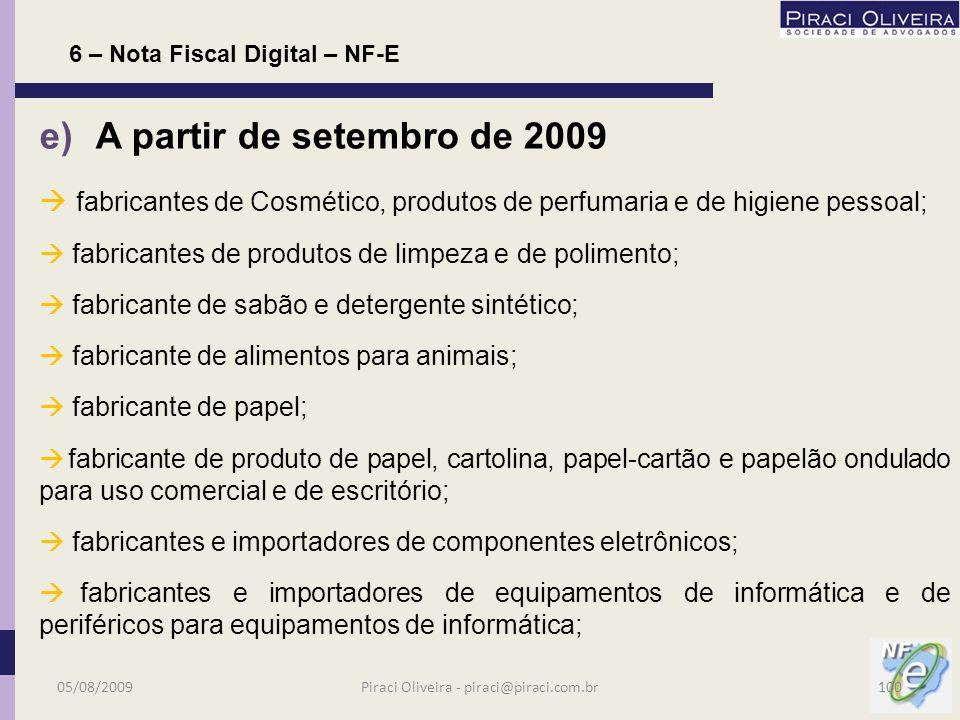 d) a partir de abril de 2009: fabricantes, distribuidores, atacadistas ou importadores de extrato e xarope utilizados na fabricação de refrigerantes;