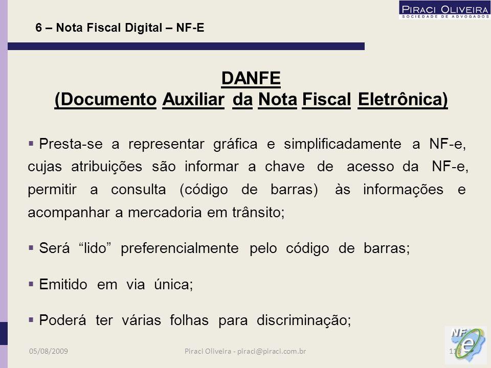 6 – Nota Fiscal Digital – NF-E DANFE (Documento Auxiliar da Nota Fiscal Eletrônica) Você vai ouvir falar esta palavra muitas vezes de ora em diante...