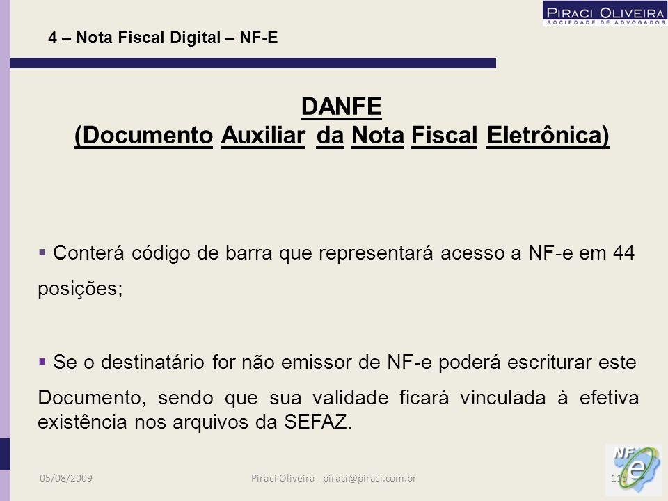 Não é nota fiscal !! Presta-se apenas a auxiliar a consulta e acompanhar a mercadoria. 6 – Nota Fiscal Digital – NF-E DANFE (Documento Auxiliar da Not