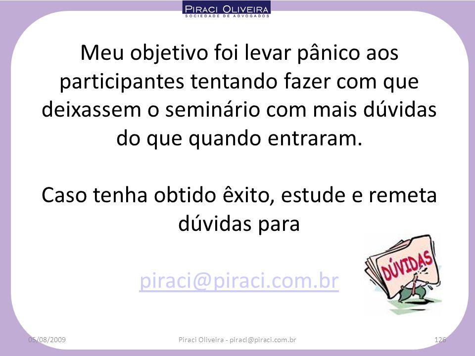 Bem vindo ao MUNDO DIGITAL! Sua vida nunca mais será a mesma 05/08/2009125Piraci Oliveira - piraci@piraci.com.br