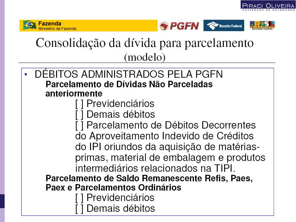 Não há regras definidas para a Consolidação de forma objetiva; O próprio site da PGFN afirma que serão determinadas oportunamente; 2.9 – Da Consolidaç