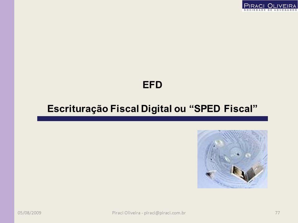 4 - Sistema Público de Escrituração Digital – SPED Aos usuários do ECD haverá simplificação de outros informes tais como: DIPJ, DACON, DCTF, PER/DCOMP, DIRF e outras.
