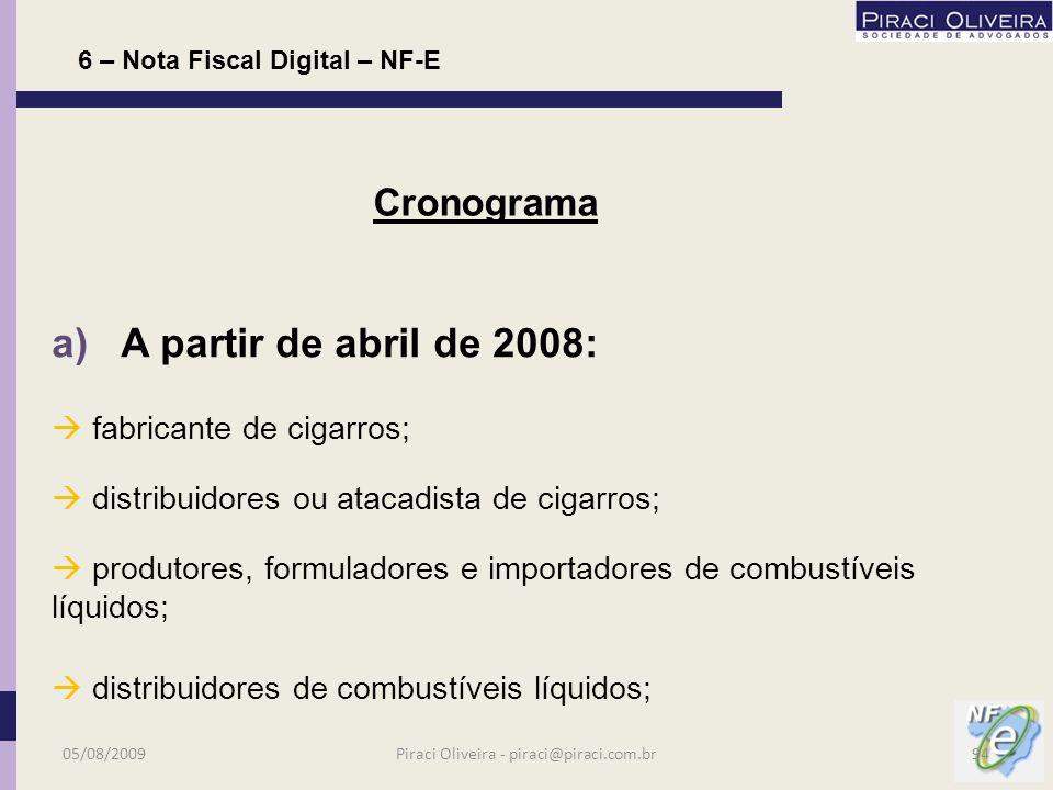 Aplicável aos contribuintes listados na cláusula primeira do Protocolo /ICMS no. 10/2007 alterado pelos Protocolos 24, 68 e 87 de 2008; Não há notícia