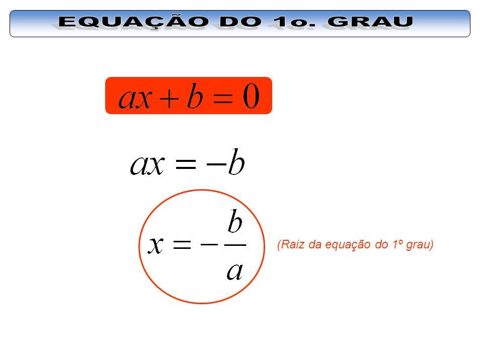 (Raiz da equação do 1º grau)