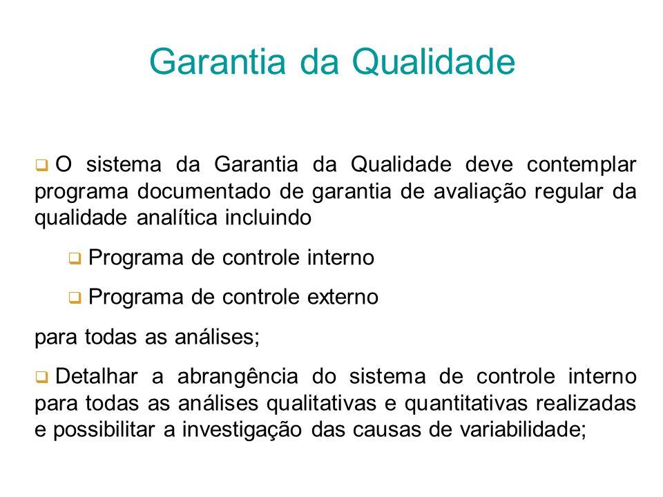 controle interno da qualidade; controle externo da qualidade (ensaios de proficiência). Documentados lista de analitos; forma de controle e freqüência