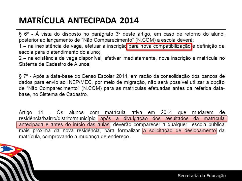 MATRÍCULA ANTECIPADA 2014 § 6º - À vista do disposto no parágrafo 3º deste artigo, em caso de retorno do aluno, posterior ao lançamento de Não Compare