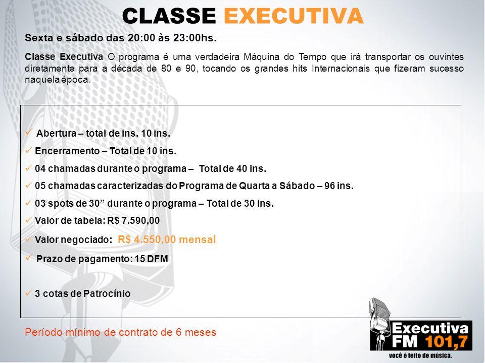 CLASSE EXECUTIVA Classe Executiva O programa é uma verdadeira Máquina do Tempo que irá transportar os ouvintes diretamente para a década de 80 e 90, t