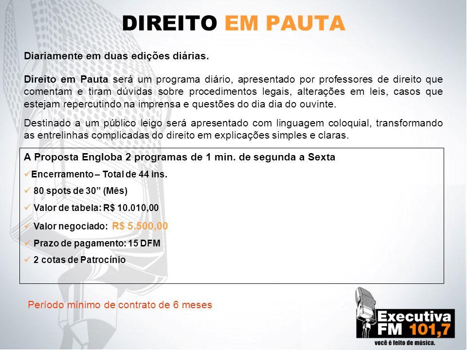 DIREITO EM PAUTA Direito em Pauta será um programa diário, apresentado por professores de direito que comentam e tiram dúvidas sobre procedimentos leg
