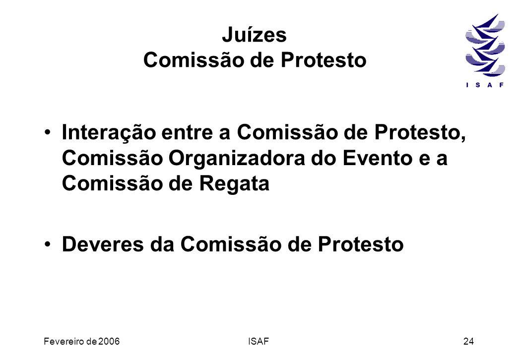 Fevereiro de 2006ISAF24 Juízes Comissão de Protesto Interação entre a Comissão de Protesto, Comissão Organizadora do Evento e a Comissão de Regata Dev