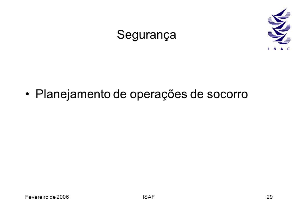 Fevereiro de 2006ISAF29 Segurança Planejamento de operações de socorro