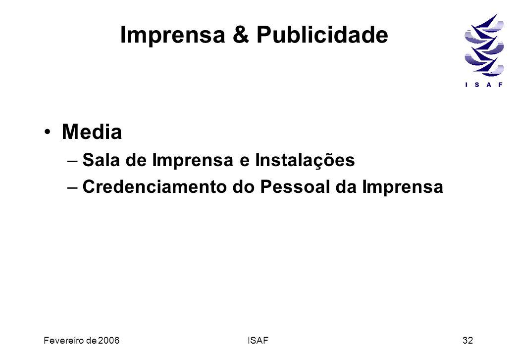 Fevereiro de 2006ISAF32 Imprensa & Publicidade Media –Sala de Imprensa e Instalações –Credenciamento do Pessoal da Imprensa