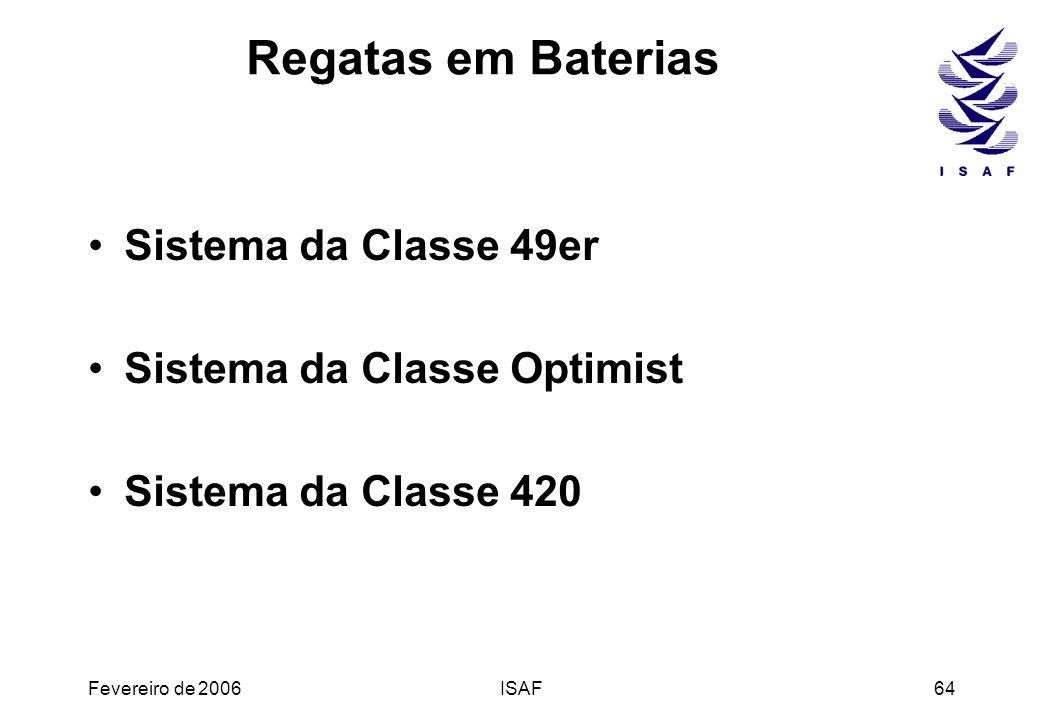 Fevereiro de 2006ISAF64 Regatas em Baterias Sistema da Classe 49er Sistema da Classe Optimist Sistema da Classe 420